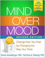 Mind Over Mood : Change How You Feel By Changing The Way You Think by Greenberger, Dennis © 2016 (Added: 10/17/16)