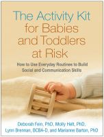 The Activity Kit For Babies And Toddlers At Risk : How To Use Everyday Routines To Build Social And Communication Skills by Fein, Deborah © 2016 (Added: 5/9/16)