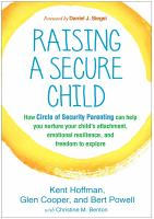 Raising A Secure Child : How Circle Of Security Parenting Can Help You Nurture Your Child's Attachment, Emotional Resilience, And Freedom To Explore by Hoffman, Kent © 2017 (Added: 2/8/17)