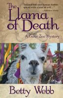 The Llama Of Death : A Gunn Zoo Mystery by Webb, Betty &copy; 2013 (Added: 5/1/13)