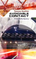 Avoidable Contact : A Kate Reilly Mystery by Kaehler, Tammy © 2014 (Added: 1/13/15)