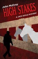 High Stakes : A Jack Doyle Mystery by McEvoy, John © 2014 (Added: 3/25/15)