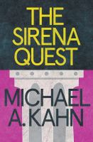 The Sirena Quest : A Novel by Kahn, Michael A. © 2015 (Added: 4/7/15)