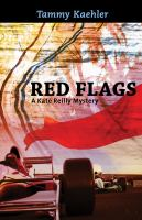 Red Flags : A Kate Reilly Mystery by Kaehler, Tammy © 2016 (Added: 7/14/16)