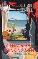 A Few Right Thinking Men : A Rowland Sinclair Mystery by Gentill, Sulari © 2016 (Added: 8/11/16)