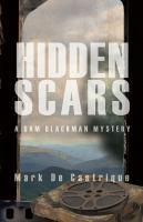 Hidden Scars : A Sam Blackman Mystery by De Castrique, Mark © 2017 (Added: 1/31/18)