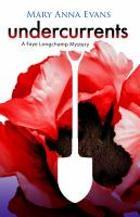 Undercurrents : A Faye Longchamp Mystery by Evans, Mary Anna © 2018 (Added: 10/11/18)