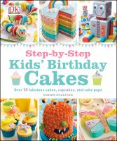 Step-by-step Kids' Birthday Cakes by Sullivan, Karen © 2014 (Added: 1/9/15)