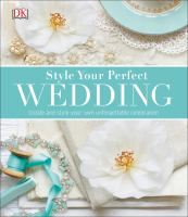 Style Your Perfect Wedding by  © 2015 (Added: 5/7/15)