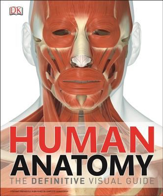 Human anatomy : the definitive visual guide