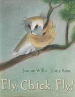 Fly+chick+fly by Willis, Jeanne © 2012 (Added: 2/28/18)