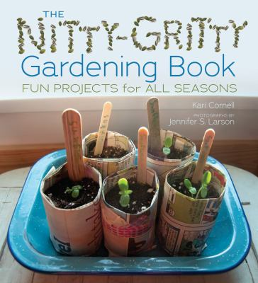 cover of The Nitty Gritty Gardening Book: Fun Projects for All Seasons