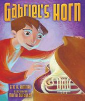 Gabriels+horn by Kimmel, Eric A. © 2016 (Added: 8/17/16)