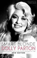Smart Blonde : Dolly Parton by Miller, Stephen © 2015 (Added: 1/3/17)