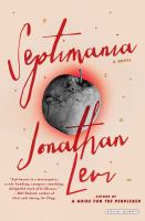 Septimania : A Novel by Levi, Jonathan © 2016 (Added: 6/9/16)