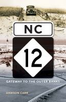 Nc 12 : Gateway To The Outer Banks by Carr, Dawson © 2016 (Added: 6/27/16)