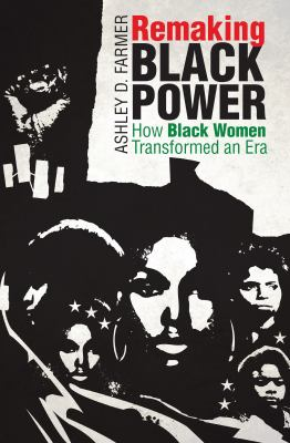 Remaking Black Power: how black women transformed an era