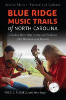 Blue Ridge Music Trails Of North Carolina : A Guide To Music Sites, Artists, And Traditions Of The Mountains And Foothills by Fussell, Fred © 2018 (Added: 6/6/18)