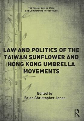 Law and politics of the Taiwan Sunflower and Hong Kong Umbrella movements