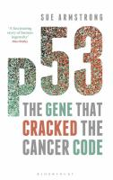 P53 : The Gene That Cracked The Cancer Code by Armstrong, Sue © 2014 (Added: 5/12/15)