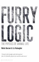 Furry Logic : The Physics Of Animal Life by Durrani, Matin © 2016 (Added: 2/9/17)