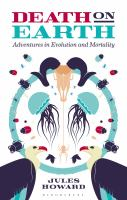 Death On Earth : Adventures In Evolution And Mortality by Howard, Jules © 2016 (Added: 8/29/16)