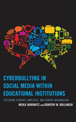 cover of Cyberbullying in Social Media Within Educational Institutions: Featuring Student, Employee, and Parent Information