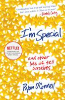 I'm Special : And Other Lies We Tell Ourselves by O'Connell, Ryan © 2015 (Added: 6/27/16)