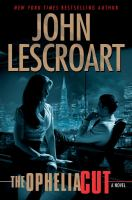 The Ophelia Cut : A Novel by Lescroart, John T. &copy; 2013 (Added: 5/7/13)