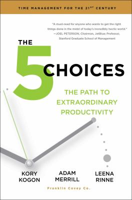 cover of The 5 Choices: The Path to Extraordinary Productivity