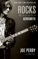 Rocks : My Life In And Out Of Aerosmith by Perry, Joe © 2014 (Added: 2/25/15)