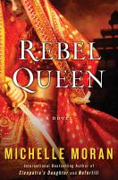 Rebel Queen : A Novel by Moran, Michelle © 2015 (Added: 3/20/15)