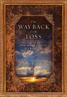 The Way Back From Loss : Reassembling The Pieces Of A Broken Life by Hastings, Wayne © 2014 (Added: 1/9/15)