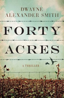 Details about Forty acres : a novel