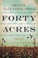 Book cover: Forty Acres: A Thriller