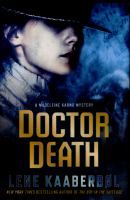 Doctor Death : A Madeleine Karno Mystery by Kaaberb²l, Lene © 2015 (Added: 3/20/15)