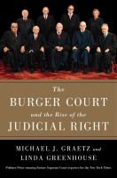 The Burger Court And The Rise Of The Judicial Right by Graetz, Michael J. © 2016 (Added: 8/29/16)