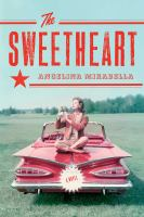 The Sweetheart : A Novel by Mirabella, Angelina © 2015 (Added: 4/7/15)