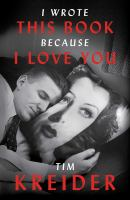 Cover art for I Wrote This Book Because I Love You