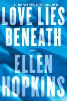 Love Lies Beneath : A Novel by Hopkins, Ellen © 2015 (Added: 7/21/15)