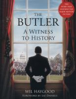 The Butler A Witness to History Wil Haygood
