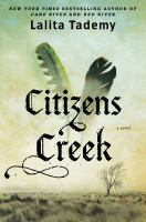 Citizens Creek : A Novel by Tademy, Lalita © 2014 (Added: 11/6/14)