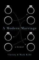 A Modern Marriage : A Memoir by Kidd, Christy © 2014 (Added: 3/2/15)