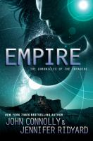 Empire : The Chronicles Of The Invaders by Connolly, John © 2015 (Added: 2/24/15)