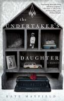 The Undertaker's Daughter by Mayfield, Katherine © 2015 (Added: 1/15/15)