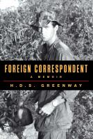 Foreign Correspondent : A Memoir by Greenway, H. D. S. © 2014 (Added: 1/9/15)