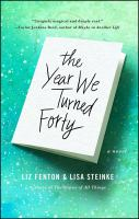 The Year We Turned Forty : A Novel by Fenton, Liz © 2016 (Added: 5/19/16)