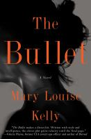 Cover art for The Bullet by Mary Louise Kelly