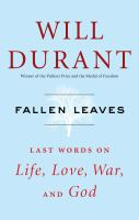 Fallen Leaves : Last Words On Life, Love, War, And God by Durant, Will © 2014 (Added: 1/15/15)