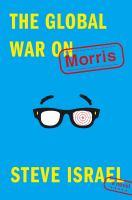 The Global War On Morris by Israel, Steve © 2015 (Added: 3/25/15)